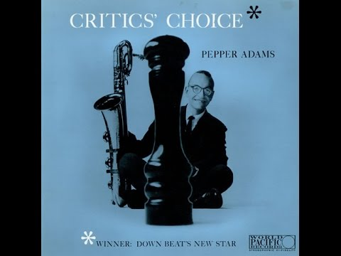 Pepper Adams - Critic's Choice (Full Album)