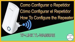 Como Configurar o Repetidor de Sinal WI-FI TP-Link TL-WA850RE