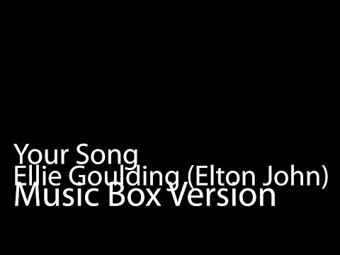 Your Song (Music Box Version) - Ellie Goulding + iTunes Link