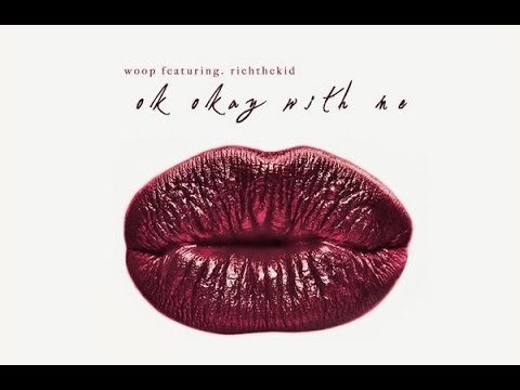 Woop (Feat. Rich The Kid) - OK Okay Wit Me