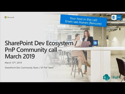 SharePoint Developer Monthly Community Call - March 2019