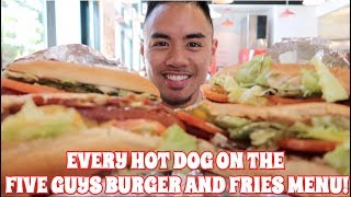 FIVE GUYS BURGERS AND FRIES EVERY HOT DOG ON THE MENU!