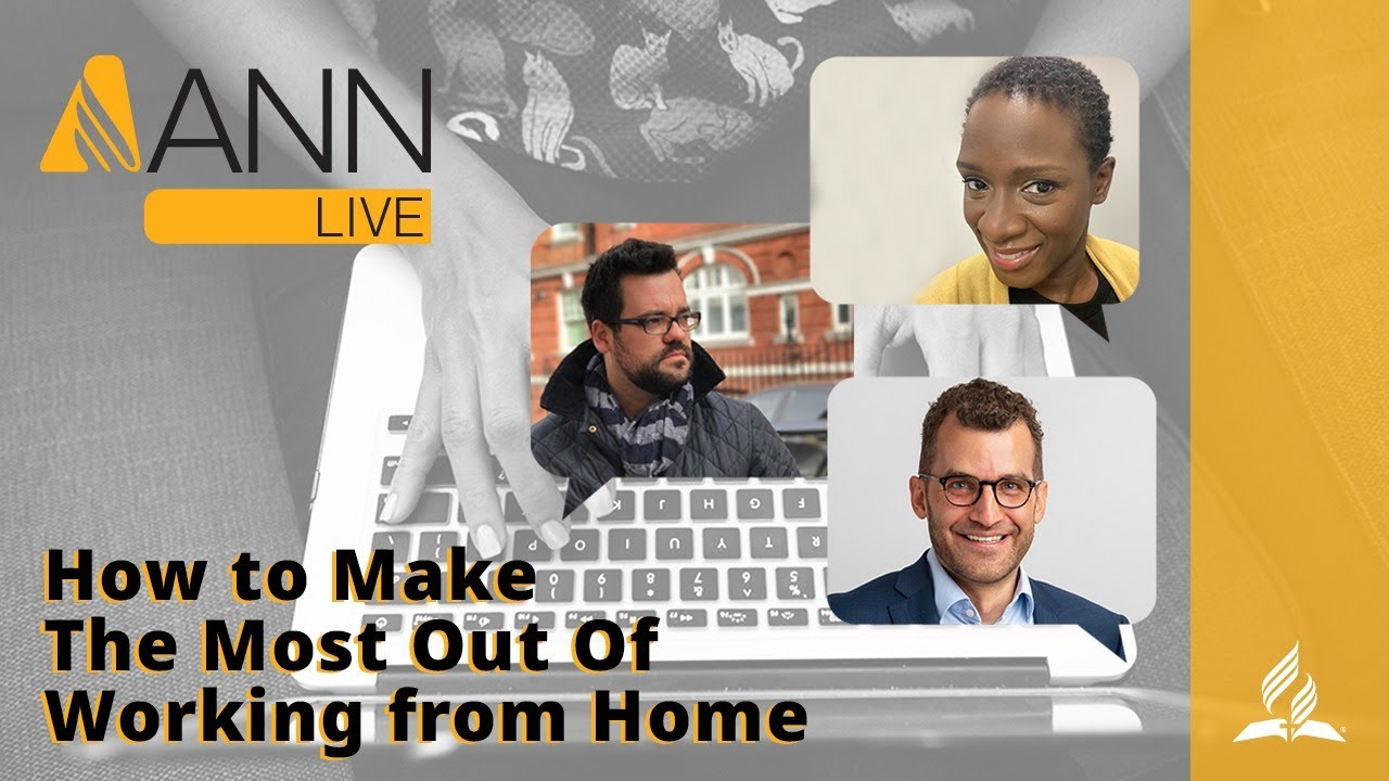 #ANNLive: How to Make The Most Out of Working from Home
