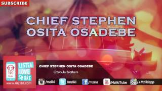 Ozubulu Brothers | Chief Stephen Osita Osadebe | Official Audio
