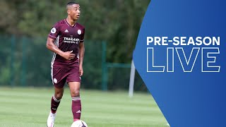LIVE! Leicester City vs. Sheffield Wednesday | Pre-Season Live