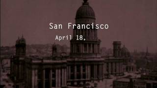 Devastating 1906 San Francisco Earthquake & Fire