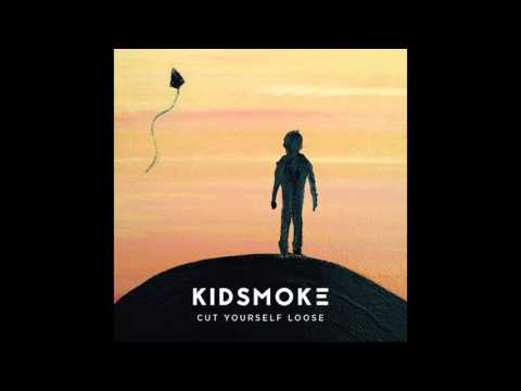 Kidsmoke - Cut Yourself Loose (Official Audio)
