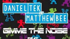 DANIEL TEK vs MATTHEW BEE feat AryFashion - Gimme The Noise