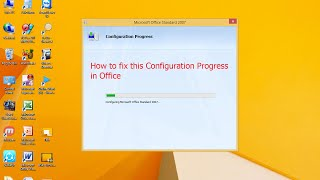 How to Fix Configuration Progress in MS Office (2003,2007,2010,2013,2016)