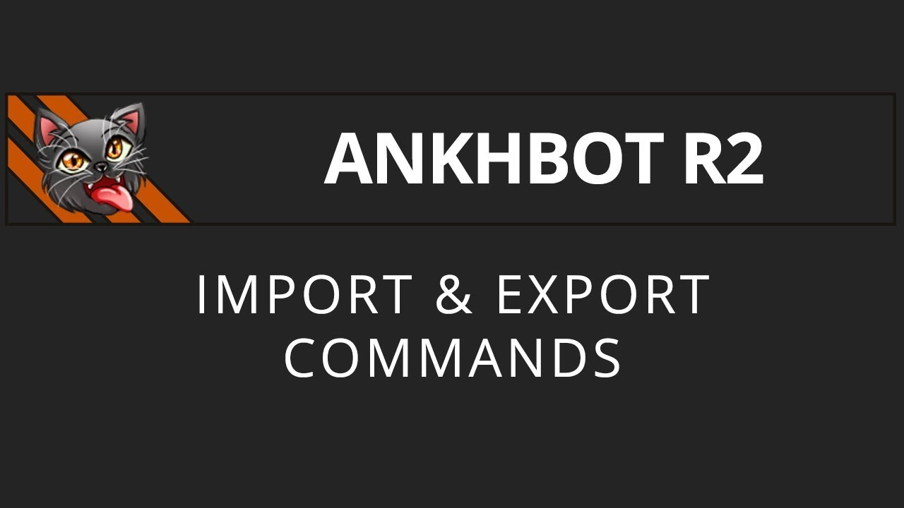 [AnkhBot Tutorial] Import & Export Commands (Streamlabs Chatbot)