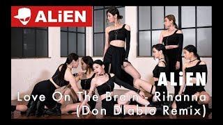 """Love On The Brain - Rihanna (Don Diablo Remix)"" ALiEN 