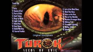 Turok 2: Seeds of Evil - (Full Soundtrack + Unreleased Tracks)(The Soundtrack to the critically acclaimed first person shooter known as Turok 2: Seeds of Evil, also called