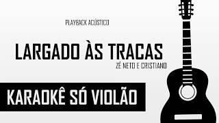Baixar Zé Neto e Cristiano - Largado Às Traças | Karaokê Só Violão (D#m)