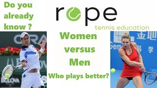 Tennis Tips - Do you already know - Women versus Men - Who plays better?