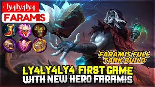 ly4ly4ly4  First Game With New Hero Faramis [ · ly4ly4ly4 Faramis ] Mobile Legends