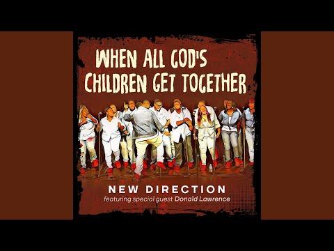 When All God's Children Get Together