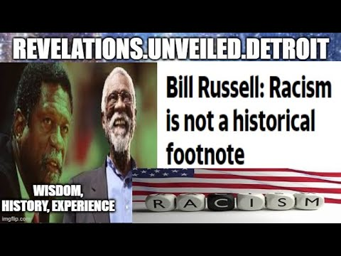 BILL RUSSELL:  RACISM In America.  WISDOM, HISTORY, & EXPERIENCE.