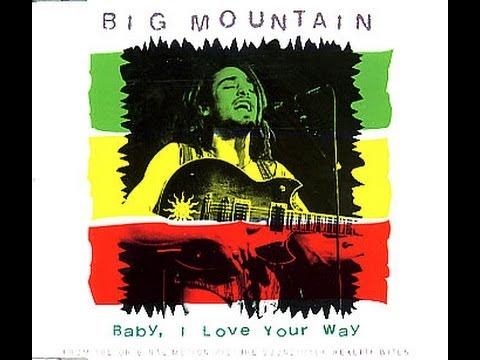 Big Mountain   Baby, I Love Your Way HD