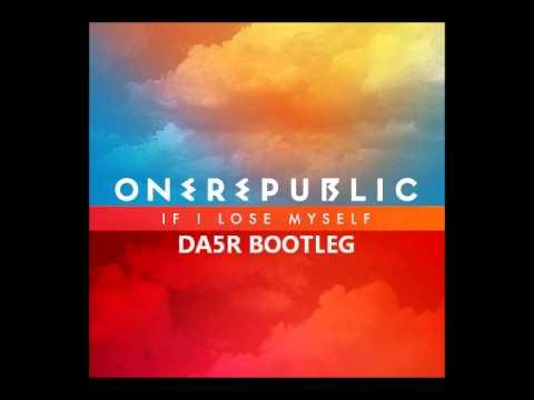 OneRepublic - If I Lose Myself (DA5R vs. OneRepublic Bootleg)