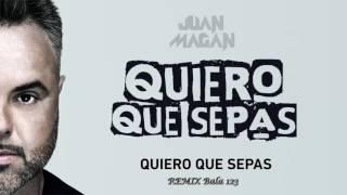 Juan Magan - Quiero Que Sepas (sin copyright)