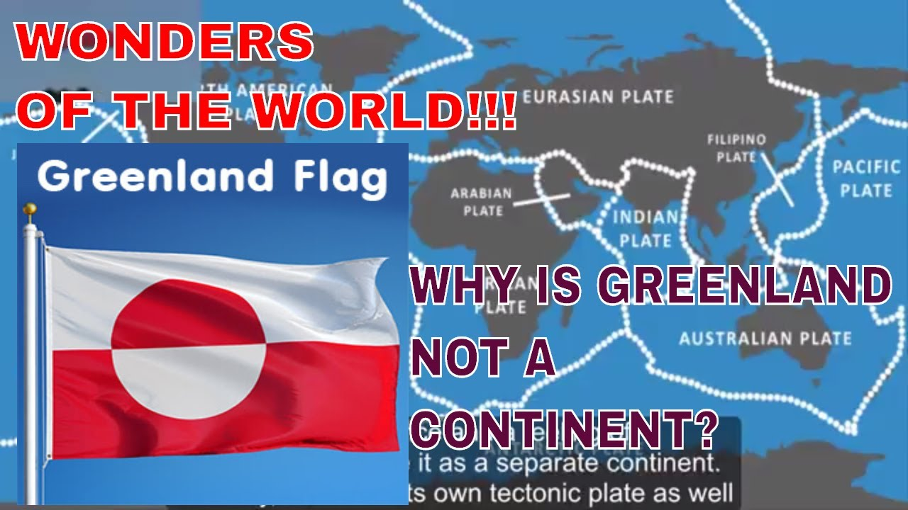 Wonders Of The WorldWhy Greenland Is NOT A Continent But - Why is greenland not a continent