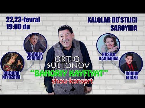 Ortiq Sultonov - Bahoriy Kayfiyat Nomli Konsert Dasturi 2019