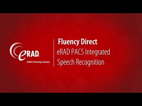 Fluency Direct, eRAD PACS Integrated Speech Recognition