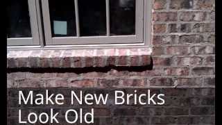 Bill's Construction Tip, Make Your New Bricks Look Old
