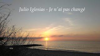 Gambar cover Julio Iglesias - Je n'ai pas changé ( Lyrics)