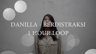 Danilla - Berdistraksi (1 Hour Loop) | Durasi 1 Jam