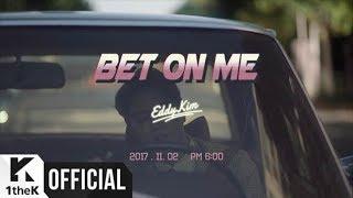 [Teaser] Eddy Kim(에디킴) _ Bet on me