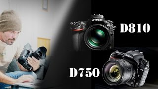 Nikon D750 vs D810 : Which camera should you buy?