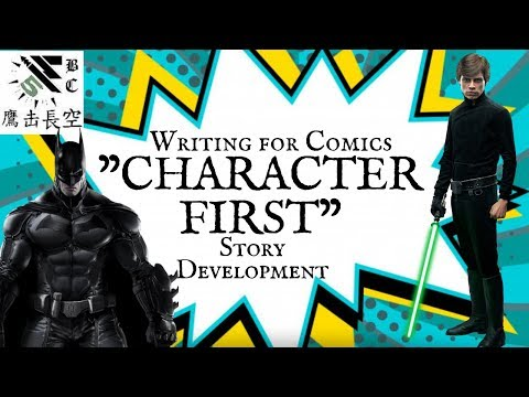 Character First Story Development: Comic Book Writing and Critique