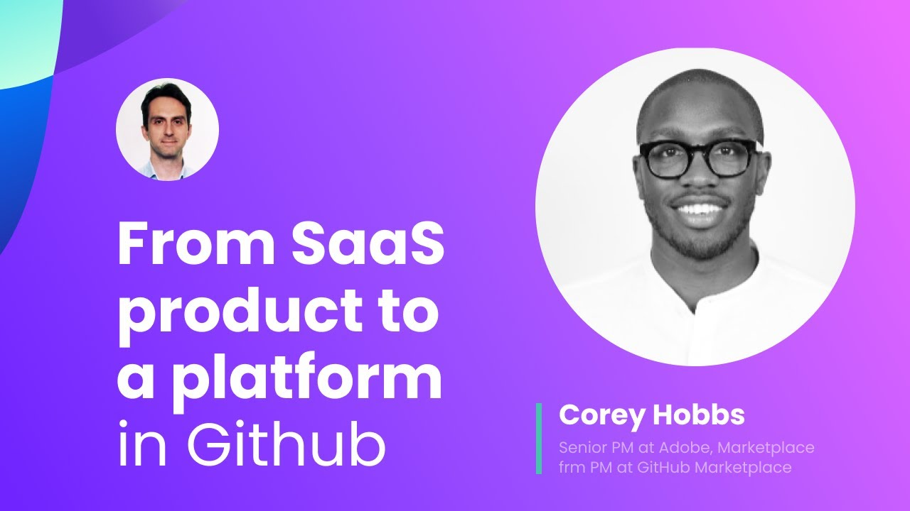 From product to platform in SaaS with Sr PM @Adobe, GitHub