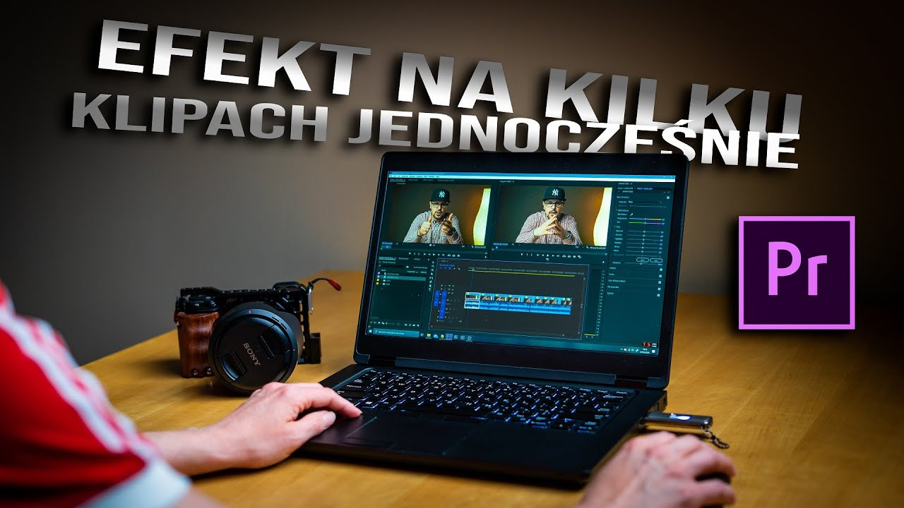 Podstawy montażu w Premiere Pro. Czyli jak dodać efekty do kilku klipów jednocześnie.