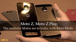Moto Z & Moto Z Play Modular Smartphones First Look | Digit.in