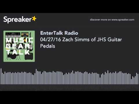 04/27/16 Zach Simms of JHS Guitar Pedals