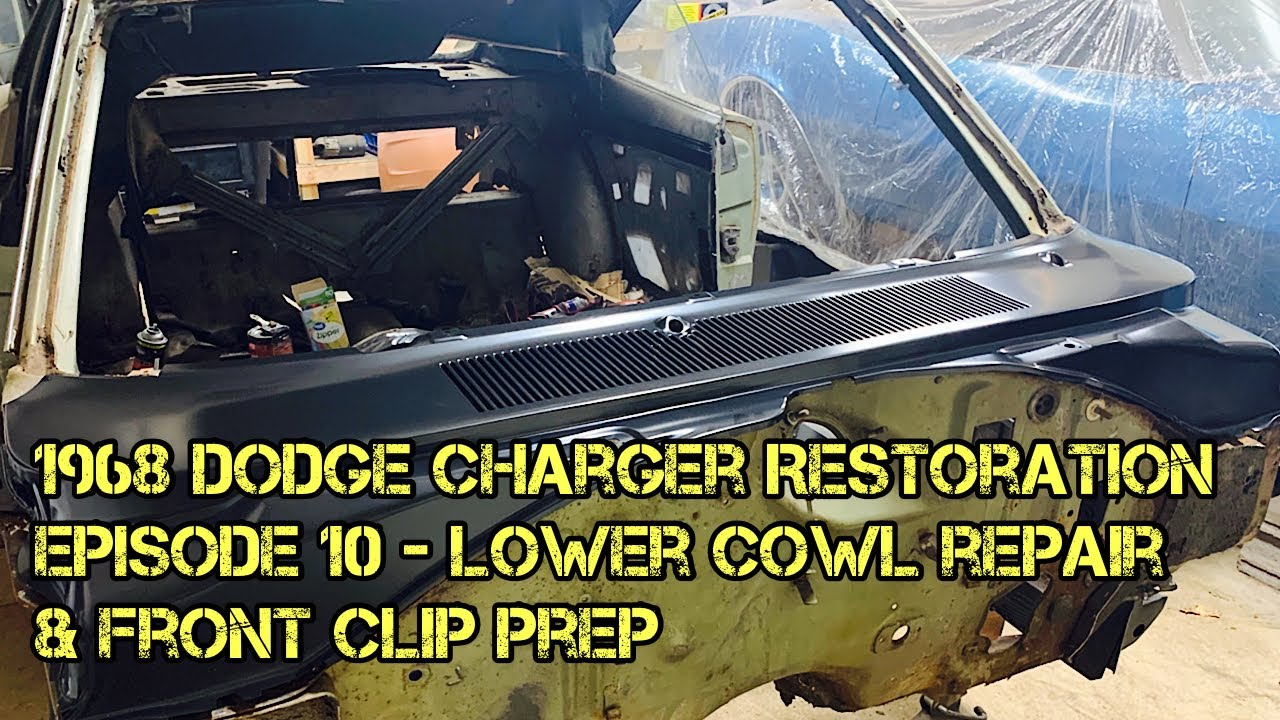 Download 1968 Dodge Charger Restoration - Episode 10 - Lower Cowl Repairs & Front Clip Prep