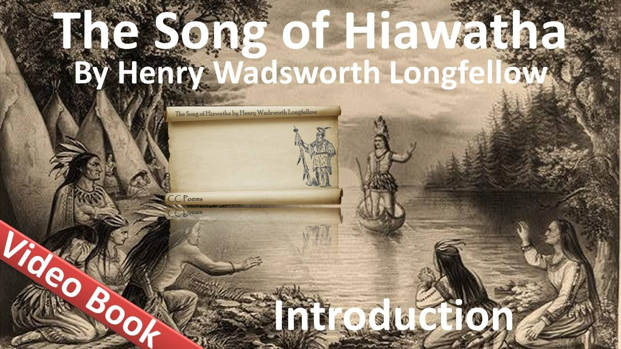 song of hiawatha text the song of hiawatha by henry wadsworth  the song of hiawatha by henry wadsworth longfellow introduction the song of hiawatha by henry wadsworth
