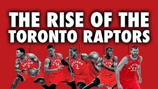The Rise Of The Toronto Raptors