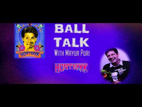 Hunterrr - Gulshan, Harshvardhan & Radhika | BALL TALK with MAYUR PURI