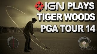 "IGN Plays Tiger Woods PGA Tour 14 - ""Like Legends of the Fall, but Better"""