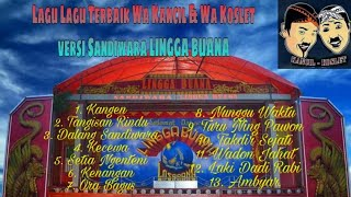 Download Lagu Kumpulan Lagu Lagu Terbaik Wa Kancil & Wa Koslet versi Sandiwara LINGGA BUANA. mp3
