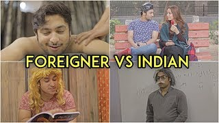 Foreigner Vs Indian | Harsh Beniwal