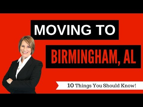 Moving To Birmingham Alabama - 10 Things You Should Know!