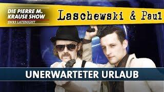 Laschewski & Paul – Unerwarteter Urlaub