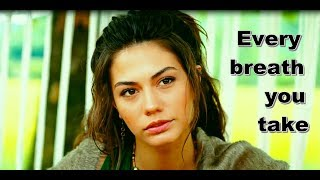 Can & Sanem [Erkenci Kuş] / Every breath you take