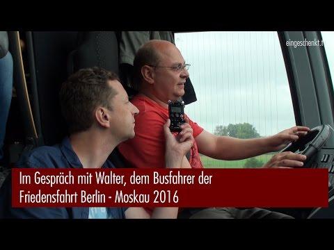 Friedensfahrt Berlin - Moskau, Gespräch mit Walter, dem Busfahrer (21.08.2016)