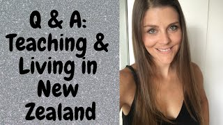 Q & A - Living and Teaching in New Zealand