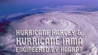 Are Hurricane Harvey & Hurricane Irma Engineered by HAARP?